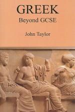 Greek Beyond GCSE - John Taylor