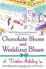 Chocolate Shoes and Wedding Blues - Trisha Ashley