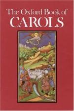 The Oxford Book of Carols: Music Edition - Leighton Vaughan Williams, Martin Shaw