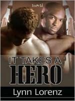 It Takes A Hero - Lynn Lorenz