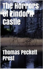 Vileroy or The Horrors of Zindorf Castle (Illustrated and Annotated) - Thomas Peckett Prest, Victorian Romance, Gothic Mysteries, Gothic Romance Mystery