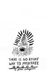 There Is No Right Way to Meditate - Yumi Sakugawa