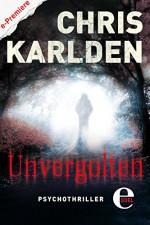 Unvergolten - Chris Karlden