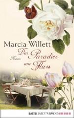Das Paradies am Fluss: Roman (German Edition) - Marcia Willett, Barbara Röhl