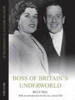 Boss of Britain's Underworld - Justin Hill, Billy Hill