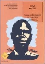 Erano solo ragazzi in cammino. Autobiografia di Valentino Achak Deng - Dave Eggers, Giuseppe Strazzeri