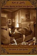 Waiting for Karl Rove - The Sequel... (Sort Of): Kat & Jeni's Terrible, Horrible, No Good, Very Bad Day - Jeni Decker, Kat Nove