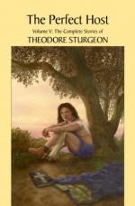 The Perfect Host - Theodore Sturgeon, Paul Williams, Larry McCaffery
