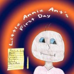 Little Annie Ant's First Day - Shirley Williams, Marlena Plummer
