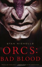 Orcs: Bad Blood - Stan Nicholls