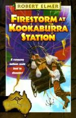 Firestorm at Kookaburra Station - Robert Elmer