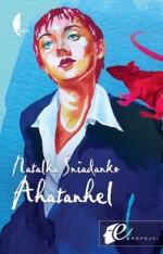 Ahatanhel - Natalka Śniadanko