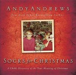 Socks for Christmas: A Child's Discovery of the True Meaning of Christmas - Andy Andrews