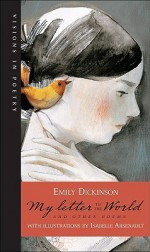 My Letter to the World and Other Poems (Visions in Poetry) - Emily Dickinson