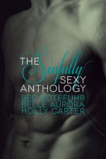The Sinfully Sexy Anthology - Bec Botefuhr, Belle Aurora, Holly Carter