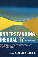 Understanding Inequality: The Intersection of Race/Ethnicity, Class, and Gender - John Stuart Mill, Lawrence Otis Graham, Judith Butler, Leslie Marmon Silko, Marta Tienda, Michael S. Kimmel, Deborah Tannen, Susan J. Douglas, Charles Lemert, Marc Cooper, Susan Estrich, Fatima Mernissi, Lois Weis, Katha Pollitt, Stephen Worchel, Karen Blumenthal, G. Wil