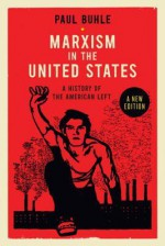Marxism in the United States - Paul Buhle