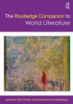 The Routledge Companion to World Literature (Routledge Companions) - Theo D'haen, David Damrosch, Djelal Kadir