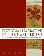 Pictorial Narrative in the Nazi Period: Felix Nussbaum, Charlotte Salomon and Arnold Daghani - Deborah Schultz, Edward Timms