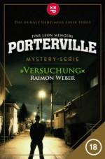 Porterville - Folge 18: Versuchung (German Edition) - Raimon Weber, Ivar Leon Menger