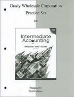 Grady Wholesale Corporation Practice Set to accompany Intermediate Accounting - J. David Spiceland, James Sepe, Mark Nelson, Lawrence Tomassini