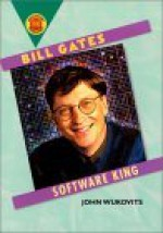 Bill Gates: Software King - John F. Wukovits