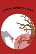 Rabbit and Elephant's Tug Of War - Peter Mutanda, Karen Perkins