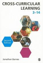 Cross-Curricular Learning 3-14 - Jonathan Barnes