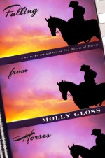 Falling from Horses: A Novel - Molly Gloss