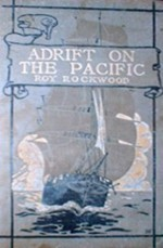 Adrift in the Pacific or, The Secret of the Island Cave - Roy Rockwood