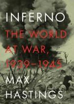 Inferno, Part 1: The World at War, 1939-1945 - Max Hastings, Ralph Cosham