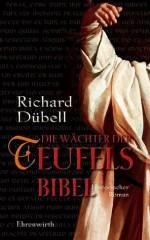 Die Wächter der Teufelsbibel: Historischer Roman (German Edition) - Richard Dübell