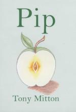 Pip - Tony Mitton, Peter Bailey
