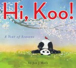 Hi, Koo!: A Year of Seasons - Jon J. Muth