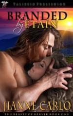 Branded by Etain (The Beasts of Barvik) - Jianne Carlo