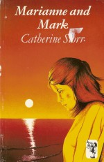 Marianne and Mark - Catherine Storr