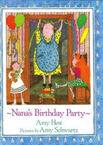 Nana's Birthday Party - Amy Hest, Amy Schwartz
