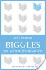 Biggles, The Authorised Biography - John Pearson