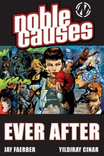 Noble Causes Volume 10: Ever After TP - Jay Faerber, Yildiray Cinar