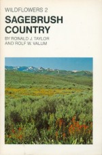 Wildflowers Two: Sagebush Country (Wildflowers) - Ronald J. Taylor