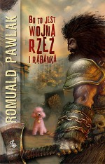 Bo to jest wojna, rzeź i rąbanka - Romuald Pawlak