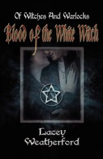 Blood of the White Witch - Lacey Weatherford
