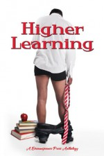 Higher Learning - Leora Stark, Claire Russett, Ellee Hill, Ellen Holiday, G.P. Keith, Jeanette Grey, Amberly Smith, Cooper West, J.J. Levesque, Eve Ocotillo, Jamie Lowe, Dawn Kimberly Johnson, Dar Mavison, M. Lee
