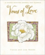 Vows of Love: A Wedding Journal and Planner - Flavia Weedn