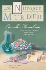 The Nitrogen Murder: A Periodic Table Mystery (Periodic Table Mysteries) - Camille Minichino
