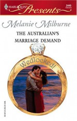 The Australian's Marriage Demand - Melanie Milburne