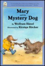 Mary and the Mystery Dog - Wolfram Hänel, Kirsten Hocker, Wolfram Hänel, K Hocker