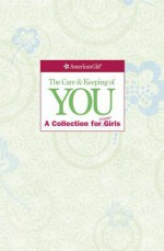 The Care and Keeping of You Collection (Revised): A Collection for Younger Girl - Lynda Madison, Josée Masse