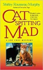 Cat Spitting Mad - Shirley Rousseau Murphy