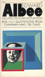 Box And Quotations From Chairman Mao Tse-Tung: Two Inter-Related Plays - Edward Albee
